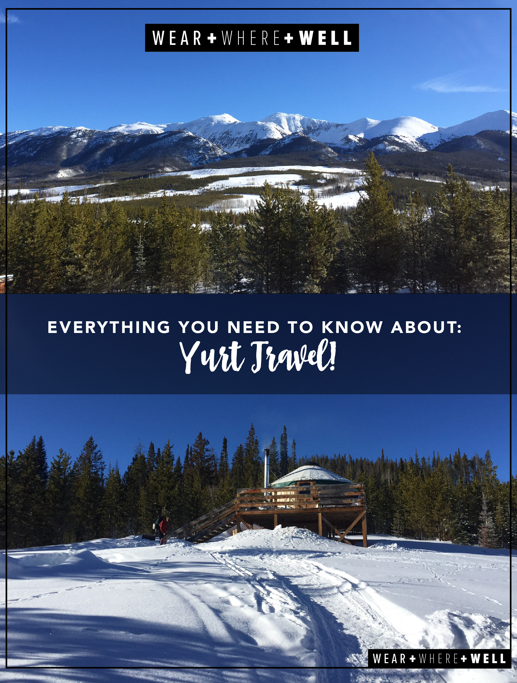 Everything you need to know about: Yurt Travel! Packing lists, experiences, and knowing when the outhouse isn't so bad!