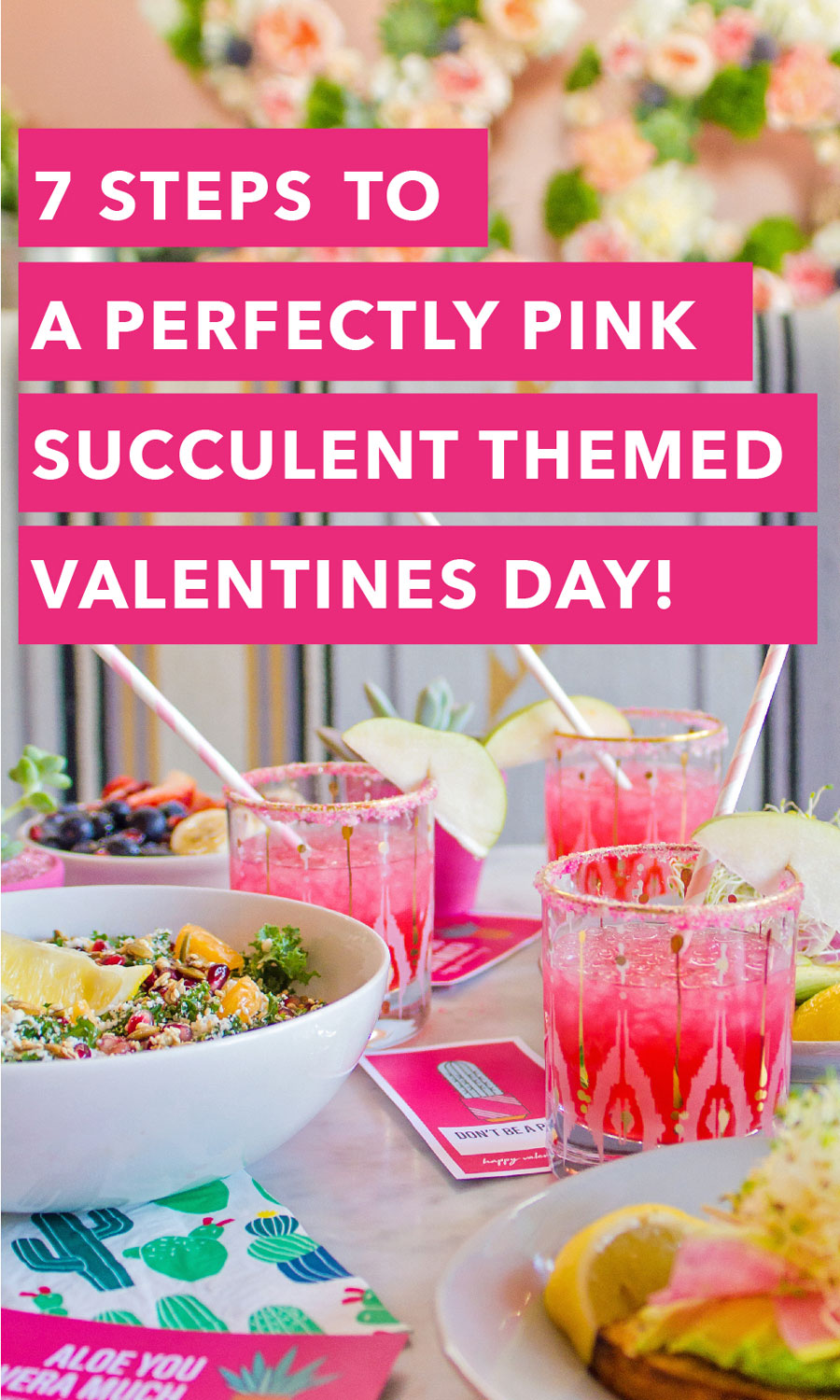 7 Steps to a Perfectly Pink Succulent Themed Valentine's Day