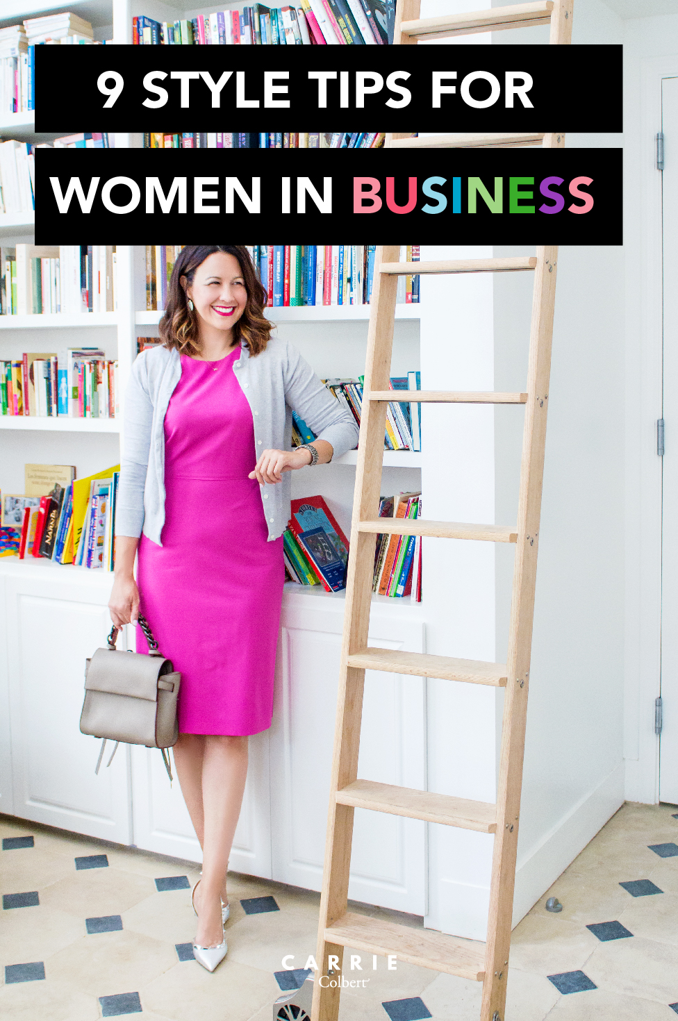 9 Style Tips for Women in Business - Carrie Colbert
