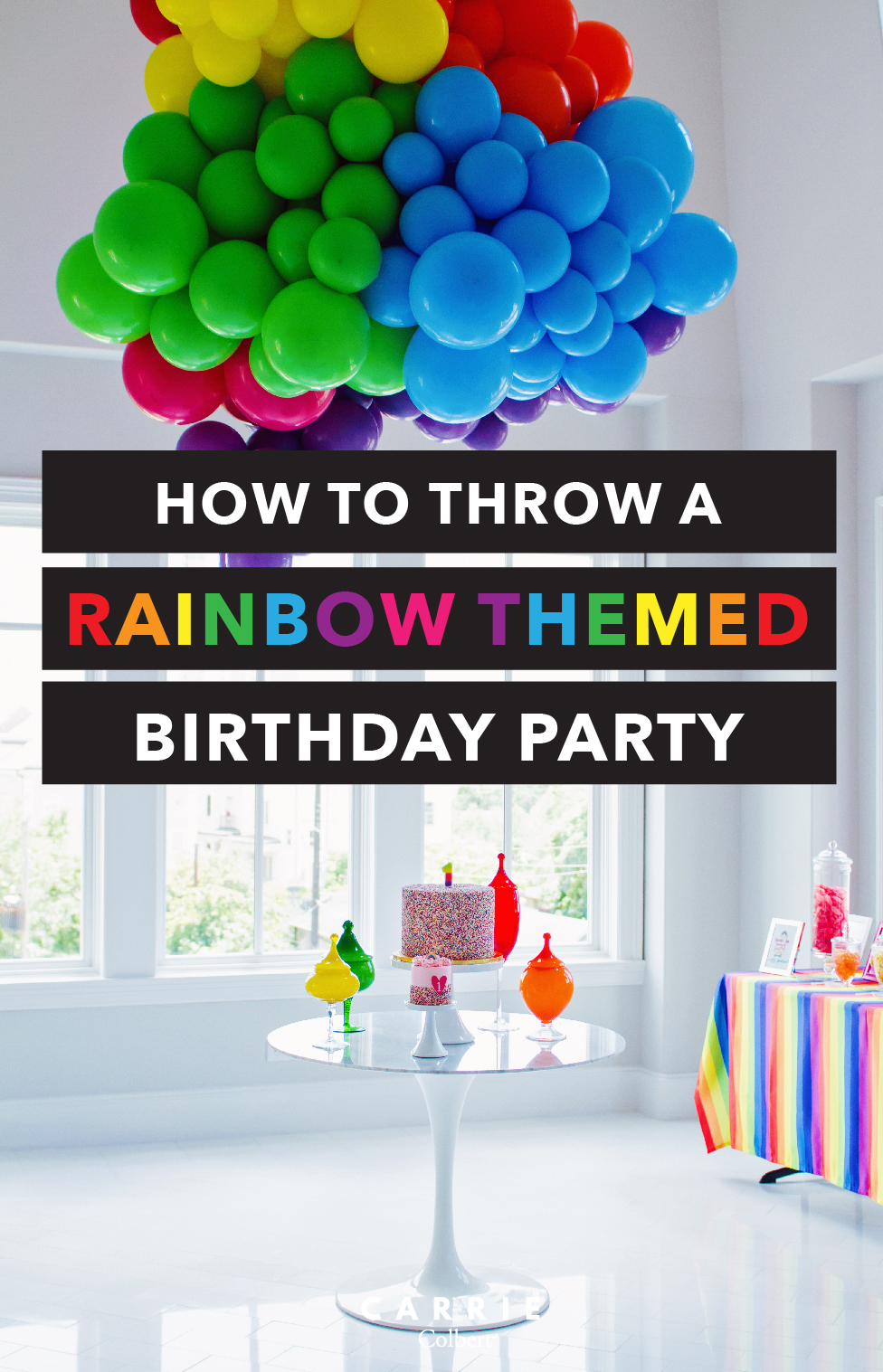 Everything You Need To Know Host A Rainbow Themed Birthday Party